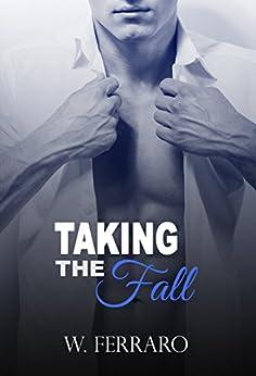 Taking the Fall (Dennison Series Book 2) by [Ferraro, W.]