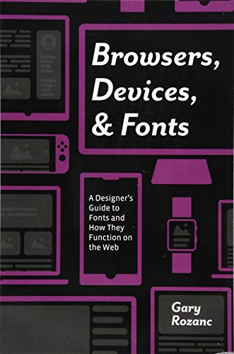 Browsers, Devices, and Fonts: A Designer's Guide to Fonts and How They Function on the Web-cover