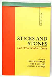 stick and stones and other student essay Available in: paperback this unique collection of essays written by students around the country offers diverse and accessible models for the writing.