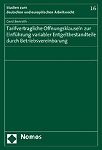 Tarifvertragliche Öffnungsklauseln zur Einführung variabler Entgeltbestandteile durch Betriebsvereinbarung: Zur kollektivrechtlichen Einordnung der das private Bankgewerbe vom 13. Dezember 2002