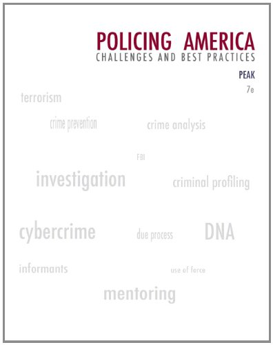 Policing America: Challenges And Best Practices (Careers in Law Enforcement and Public/Private Policing)