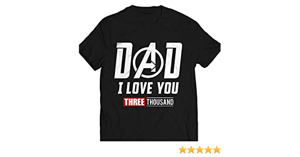 5988e7988441c Dad I Love You Three Thousand 3000 Father's Day Gift Heroes End Of The Game  Customized Handmade T-Shirt Hoodie/Long Sleeve/Tank Top/Sweatshirt