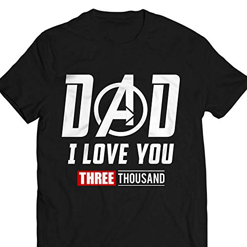 5baca21ca Amazon.com: Dad I Love You Three Thousand 3000 Father's Day Gift Heroes End  Of The Game Customized Handmade T-Shirt Hoodie/Long Sleeve/Tank Top/ Sweatshirt: ...