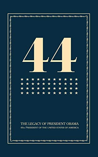 44: The Legacy of President Obama ()