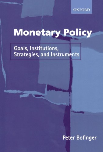 Monetary Policy: Goals, Institutions, Strategies, and Instruments by Oxford University Press