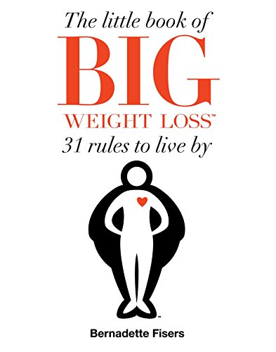 The Little Book of Big Weight Loss by Bernadette Fisers
