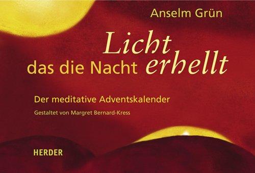 Licht, das die Nacht erhellt: Der meditative Adventskalender Spiralbindung – Adventskalender, 18. September 2007 Anselm Grün Margret Bernard-Kress Verlag Herder 3451296519