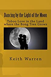 Dancing by the Light of the Moon: Taboo Love in the Land where the Bong Tree Grows
