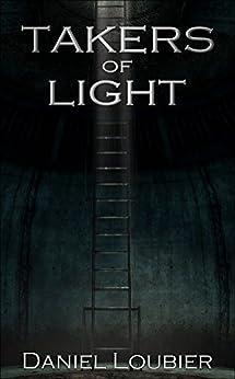 Takers of Light by [Loubier, Daniel]