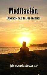Meditación: Expandiendo tu Luz Interior (Spanish Edition)