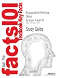 Studyguide for Nonlinear Optics by Boyd, Robert W., Cram101 Textbook Reviews, 1490211853