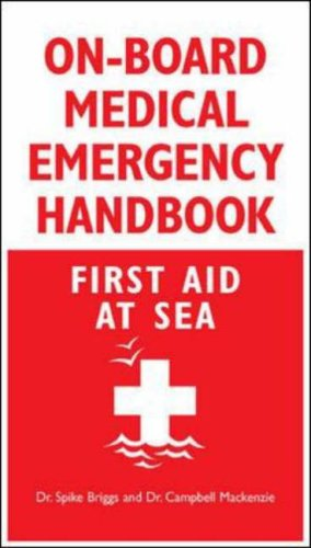 On-Board Medical Emergency Handbook: First Aid at Sea