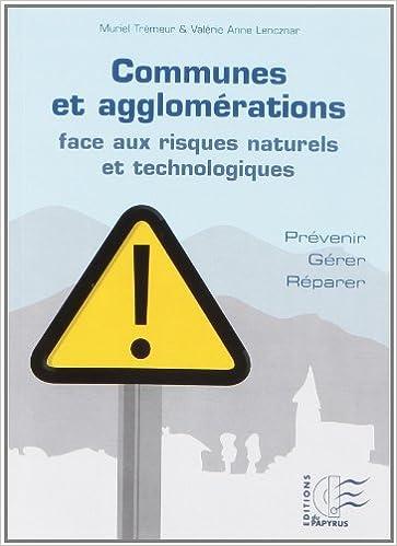 Livre gratuits en ligne Communes et agglomérations face aux risques naturels et technologiques pdf, epub