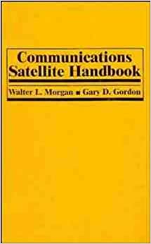 Communications Satellite Handbook (Electrical and Electronics Engr)