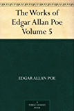 The Works of Edgar Allan Poe - Volume 5