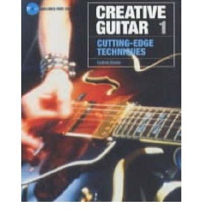 [(Creative Guitar 1: Cutting Edge Techniques v. 1 )] [Author: Guthrie Govan] [Aug-2002]