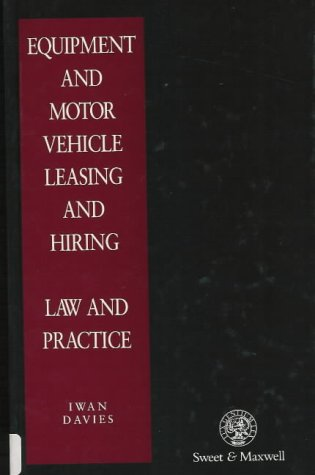 Equipment and Motor Vehicle Leasing and Hiring Law and Practice (Intellectual Property in Practice)
