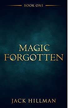Magic Forgotten by [Hillman, Jack]