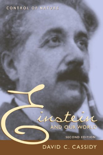 Einstein and Our World, Second Edition (Control of Nature) by David C. Cassidy (2004-09-01) pdf