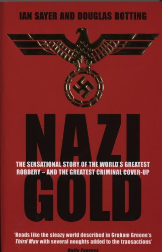 Nazi Gold: The Sensational Story of the World's Greatest Robbery - and the Greatest Criminal Cover-Up