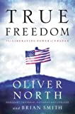 True Freedom, Oliver North and Brian Smith, 1590523636