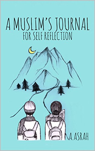 Amazon a muslims journal for self reflection ebook a asrah a muslims journal for self reflection by asrah fandeluxe Images