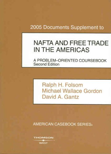 Documents Supplement to NAFTA and Free Trade in the Americas: A Problem-Oriented Coursebook. (American Casebook Series)
