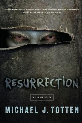 [ Resurrection: A Zombie Novel By Totten, Michael J ( Author ) Paperback 2014 ] (Resurrection Totten)