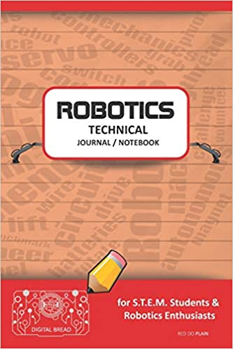 Robotics Technical Journal Notebook - For Stem Students & Robotics Enthusiasts: Build Ideas, Code Plans, Parts List, Troubleshooting Notes, Competition Results, Meeting Minutes, Red Do Plaing Descargar PDF