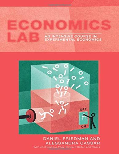 Economics Lab: An Intensive Course in Experimental Economics (Routledge Advances in Experimental and Computable Economic