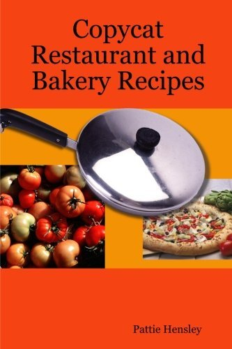 copycat-restaurant-and-bakery-recipes-by-pattie-hensley-2009-08-03