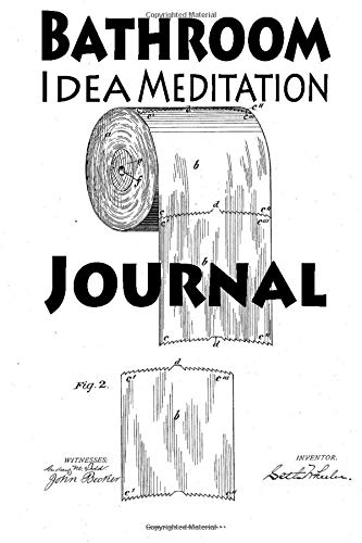 Bathroom Idea Meditation Journal A College Ruled Blank Lined Notebook For Ideas Inspiration Inventions And Meditations While Spending Time In The Shaw Adam Richard 9781712063729 Amazon Com Books