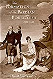 The Formation of the Parisian Bourgeoisie, 1690-1830 (Harvard Historical Studies), David Garrioch, 0674309375