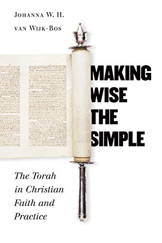 Making Wise the Simple: The Torah in Christian Faith and Practice