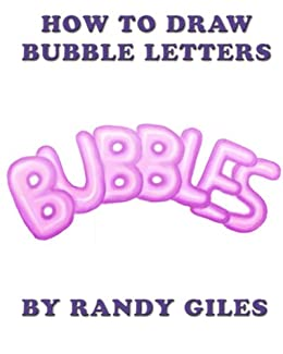 How to Draw Bubble Letters Kindle edition by Randy Giles Arts