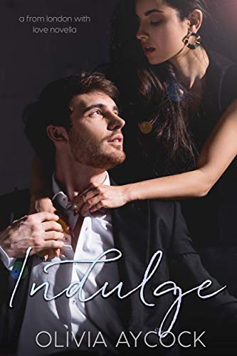 Indulge: A From London With Love Novella