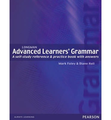 [(Longman Advanced Learners' Grammar: A Self-Study Reference and Practice Book with Answers)] [Author: Diane Hall] published on (January, 2006)