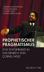 Prophetischer Pragmatismus. Eine Einführung in das Denken von Cornel West