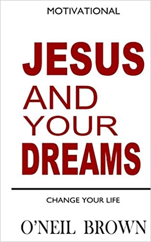 Book Jesus and Your Dreams: Change Your Life