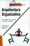 Arquitectura Organizativa, David A. Nadler and Robert B. Shaw, 8475773729