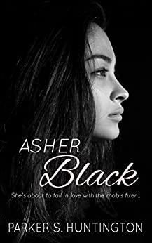 Asher Black: A Fake Fiance Mafia Romance Novel (The Five Syndicates Book 1) by [Huntington, Parker S.]