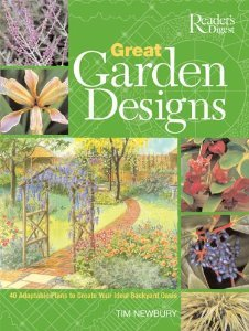 Great Garden Designs, 40 Adaptable Plans to Create Your Ideal Backyard Oasis