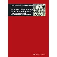 La construcción del capitalismo global. La economía política del imperio estadounidense (Cuestiones de Antagonismo)