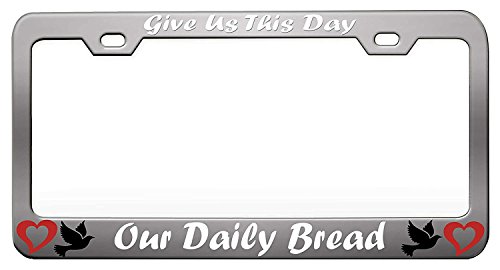 Princess Plate Bread - YEX GIVE US This Day Our Daily Bread Chrome License Plate Frame Car Tag Frame Auto License Plate Holder 12