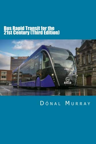 Bus Rapid Transit for the 21st Century (Third Edition)
