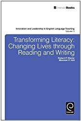 Transforming Literacy: Changing Lives Through Reading and Writing (Innovation and Leadership in English Language Teaching)