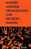 Modern Japanese Organization and Decision-Making, , 0520054687