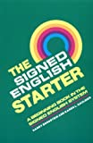 The Signed English Starter, Grades Preschool-6, Harry Bornstein and Karen L. Saulnier, 0913580821