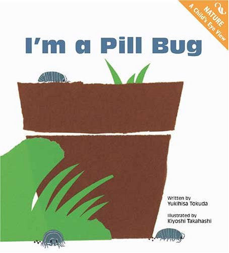 I'm a Pill Bug (Nature: a Child's Eye View)