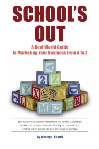 Download School's Out: A Real World Guide to Marketing Your Business from A to Z PDF